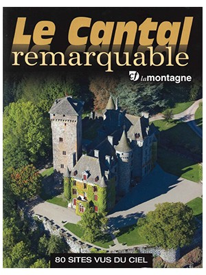 Le Cantal remarquable