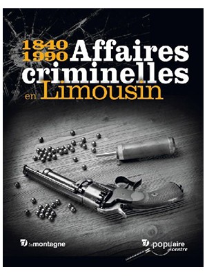 Affaires criminelles en Limousin