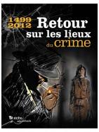 1499 - 2012 : retour sur les lieux du crime