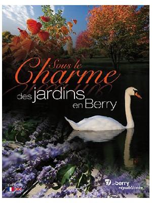 Sous le charme des jardins en Berry