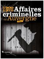 Affaires criminelles en Auvergne 2