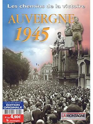 Auvergne 1945 - Les chemins de la victoire