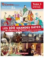 Les 100 grandes dates de l'Histoire de France - Tome 1