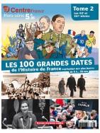 Les 100 grandes dates de l'Histoire de France - Tome 2
