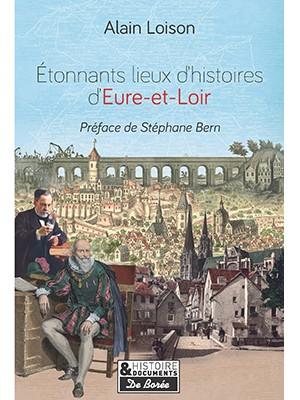 Etonnants lieux d'histoires en Eure-et-Loir
