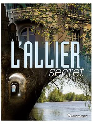 L'Allier secret Tome 1