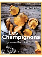 Les Champignons: Les reconnaître - Les cuisiner