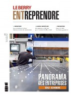 Le Berry Entreprendre – Spécial Panorama des Entreprises 2019