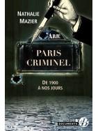 Paris criminel, de 1900 à nos jours