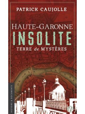 Haute-Garonne insolite  Terre de mystères