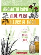 Aromathérapie, Aloe vera, Fleurs de bach