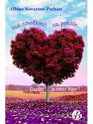 Vos émotions en poésie, gardez le cœur léger !
