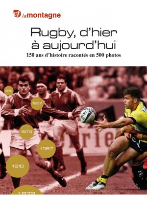 RUGBY, D'HIER A AUJOURD'HUI