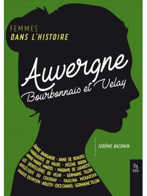 FEMMES DANS L'HISTOIRE - Auvergne-Bourbonnais-Velay