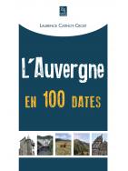 L'Auvergne en 100 dates