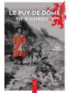 Le Puy de Dôme, vie d'autrefois