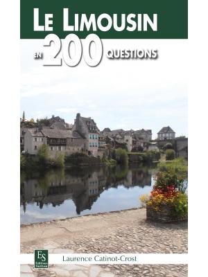 Le Limousin en 200 questions