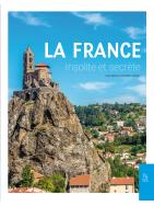 La France insolite et secrète