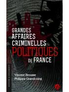 Les Grandes Affaires Criminelles Politiques de France
