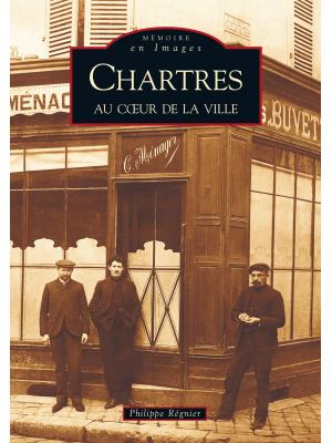 CHARTRES AU COEUR DE LA VILLE