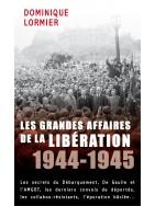 Les Grandes affaires de la Libération 1944-1945