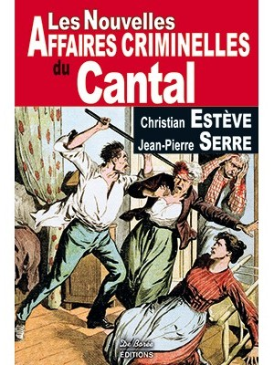 Les nouvelles affaires criminelles du Cantal