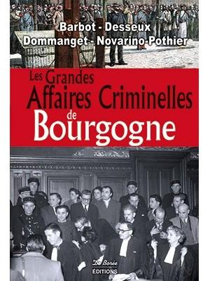 Les Grandes Affaires Criminelles de Bourgogne