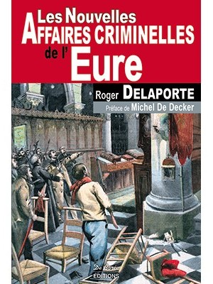 Les Nouvelles Affaires Criminelles de l'Eure