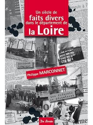 Un siècle de faits divers dans le département de la Loire