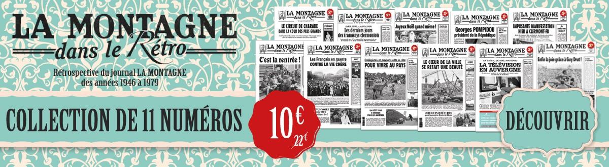 Collection 11 numéros La Montagne dans le Rétro - Rétrospective du journal LA MONTAGNE des années 1946 à 1979